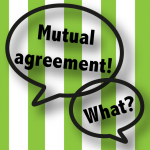 Mutual Agreement