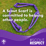 #ScoutRESPECT - A Scout Scarf is committeed to helping other people